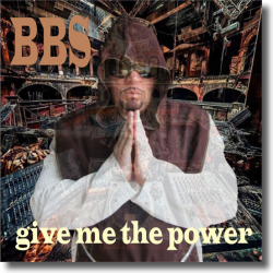 Cover: BBS - Give Me the Power