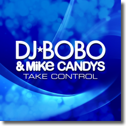 Cover: DJ BoBo & Mike Candys - Take Control