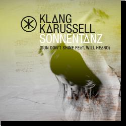 Cover: Klangkarussell feat. Will Heard - Sonnentanz (Sun Don't Shine)