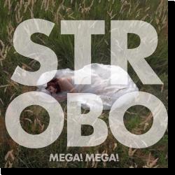 Cover: Mega! Mega! - Strobo