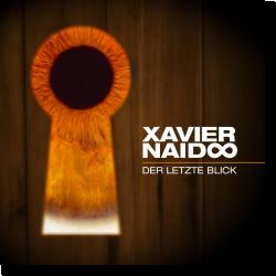 Cover: Xavier Naidoo - Der letzte Blick