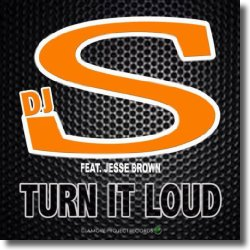 Cover: DJ-S feat. Jesse Brown - Turn It Loud