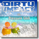Cover:  Dirty Impact vs. Pressure Unit - Feel It