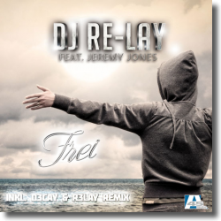Cover: DJ Re-lay feat. Jeremy Jones - Frei