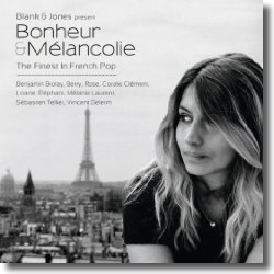 Cover: Blank & Jones  present Bonheur & Mélancolie - Various Artists