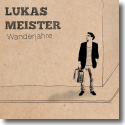 Cover:  Lukas Meister - Wanderjahre