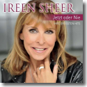 Cover:  Ireen Sheer - Jetzt oder nie - Ihre Hits