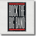 Cover:  Rock The Big Band - Rock The Big Band