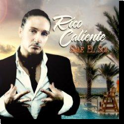 Cover: Rico Caliente - Sale el Sol