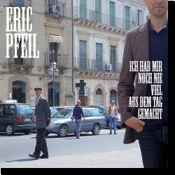Cover: Eric Pfeil - Ich hab mir noch nie viel aus dem Tag gemacht