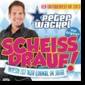 Cover:  Peter Wackel - Scheiss drauf! (Wiesn ist nur einmal im Jahr)