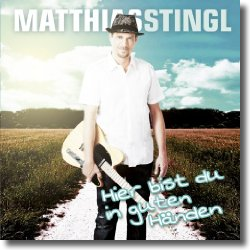 Cover: Matthias Stingl - Hier bist du in guten Händen