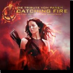 Cover: Die Tribute von Panem – Catching Fire - Original Soundtrack