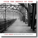 Cover:  Paul Simon - Over The Bridge Of Time: A Paul Simon Retrospective (1964-2011)