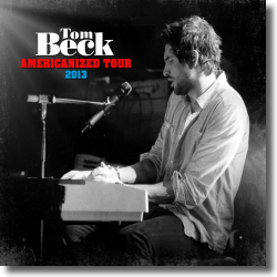 Cover: Tom Beck - Americanized Tour 2013