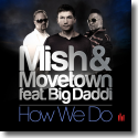 Cover:  Mish & Movetown feat. Big Daddi - How We Do