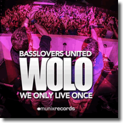 Cover: Basslovers United - WOLO (We Only Live Once)