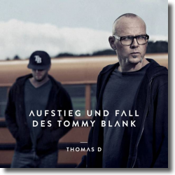Cover: Thomas D - Aufstieg und Fall des Tommy Blank