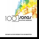 Cover:  100 Songs, die die Welt bewegten - das Beste - Various Artists