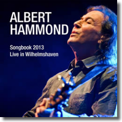 Cover: Albert Hammond - Songbook 2013 - Live In Wilhelmshaven