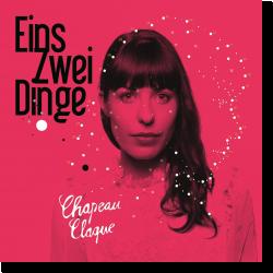Cover: Chapeau Claque - Eins Zwei Dinge