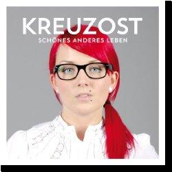 Cover: Kreuz Ost - Schönes anderes Leben