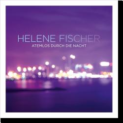 Cover: Helene Fischer - Atemlos durch die Nacht