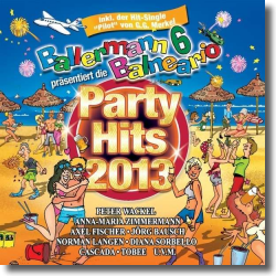 Cover: Ballermann 6 Balneario pres. die Party Hits 2013 - Various Artists