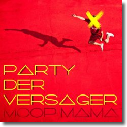 Cover: Moop Mama - Party der Versager