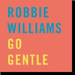 Cover: Robbie Williams - Go Gentle