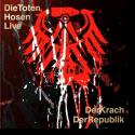 Cover:  Die Toten Hosen - Die Toten Hosen Live: Der Krach der Republik