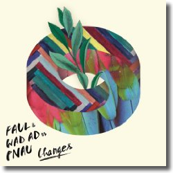 Cover: Faul & Wad Ad vs. Pnau - Changes