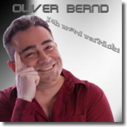 Cover: Oliver Bernd - Ich werd verrückt