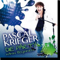 Cover: Pascal Krieger - Die Party kann beginnen