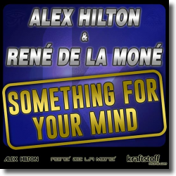 Cover: Alex Hilton & René de la Moné - Something For Your Mind