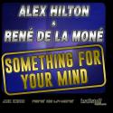 Cover:  Alex Hilton & René de la Moné - Something For Your Mind