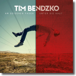 Cover: Tim Bendzko - Am seidenen Faden - Unter die Haut Version