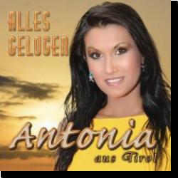 Cover: Antonia aus Tirol - Alles gelogen