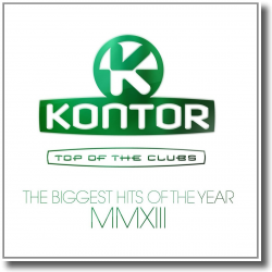 Cover: Kontor Top Of The Clubs - The Biggest Hits Of The Year MMXIII - Various Artists