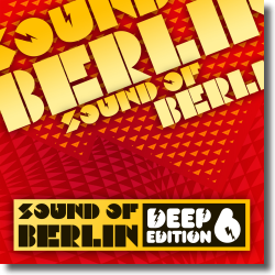 Cover: Sound of Berlin Deep Edition Vol. 6 - Various Artists