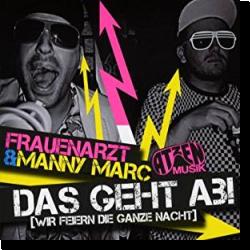 Cover: Die Atzen Frauenarzt & Manny Marc - Das geht ab (Wir feiern die ganze Nacht)