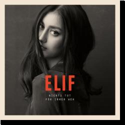 Cover: Elif - Nichts tut für immer weh