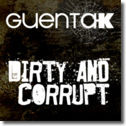 Cover: Guenta K - Dirty And Corrupt