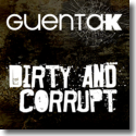 Guenta K - Dirty And Corrupt