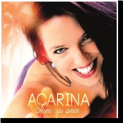 Cover: Acarina - Frei zu sein