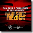Cover:  Sam Skilz & Dany Cohiba feat. Inusa Dawuda - Hardcore Freedom