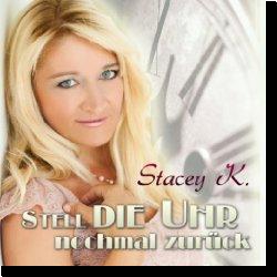 Cover: Stacey K. - Stell die Uhr nochmal zurück