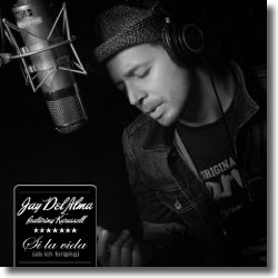 Cover: Jay Del Alma feat. Karussell - Si la Vida (Als ich fortging)
