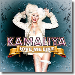 Cover: Kamaliya - Love Me Like