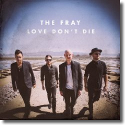 Cover: The Fray - Love Don't Die